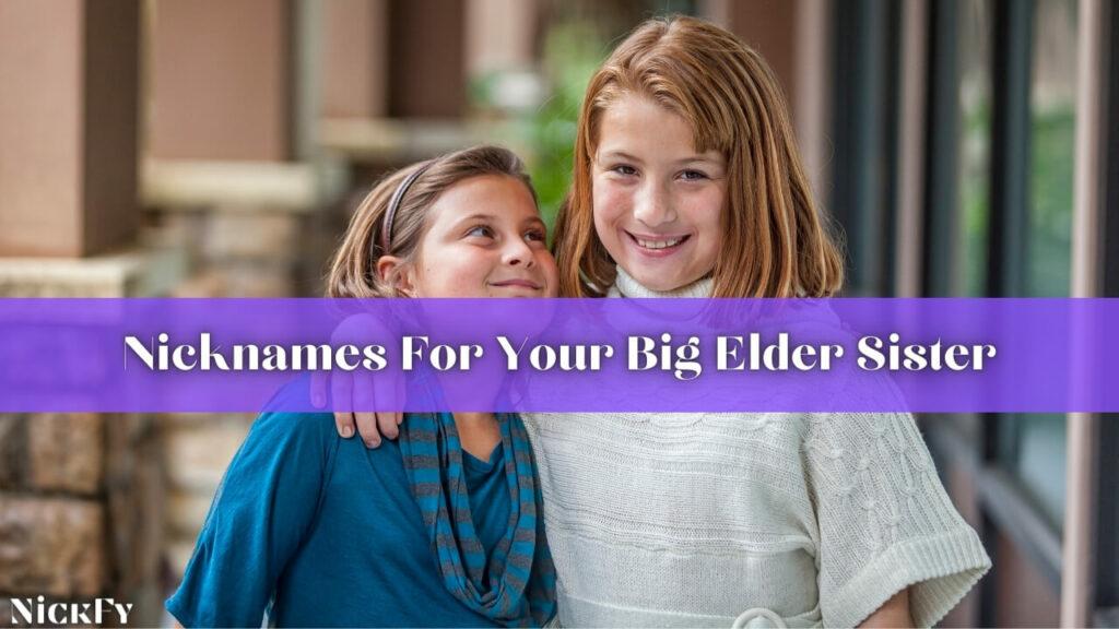 Big Sister Nicknames For Your Cool Elder Sister