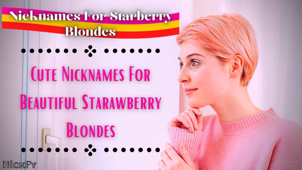 Nicknames For Strawberry Blondes