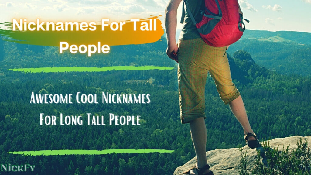 Tall Peoples Nicknames | Funny Cool Nicknames For Tall People
