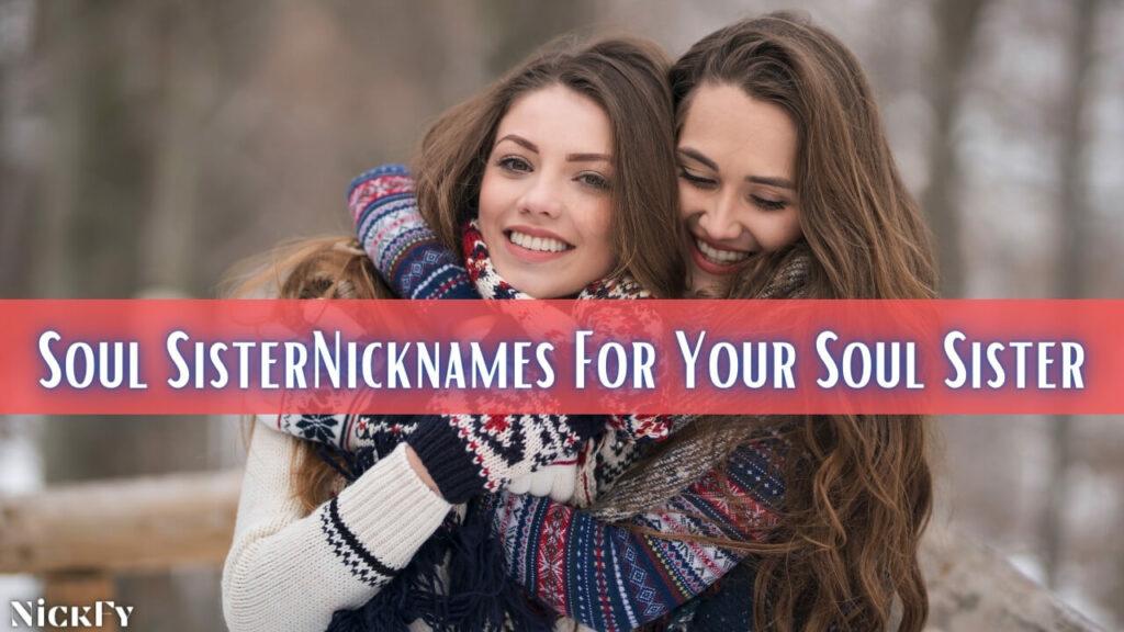 Soul Sister Nicknames For Your Beloved Sister