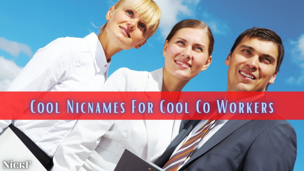Cool Nicknames For Co-Workers