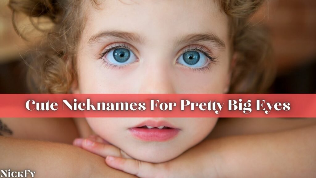 Cute Nicknames For People With Big Eyes