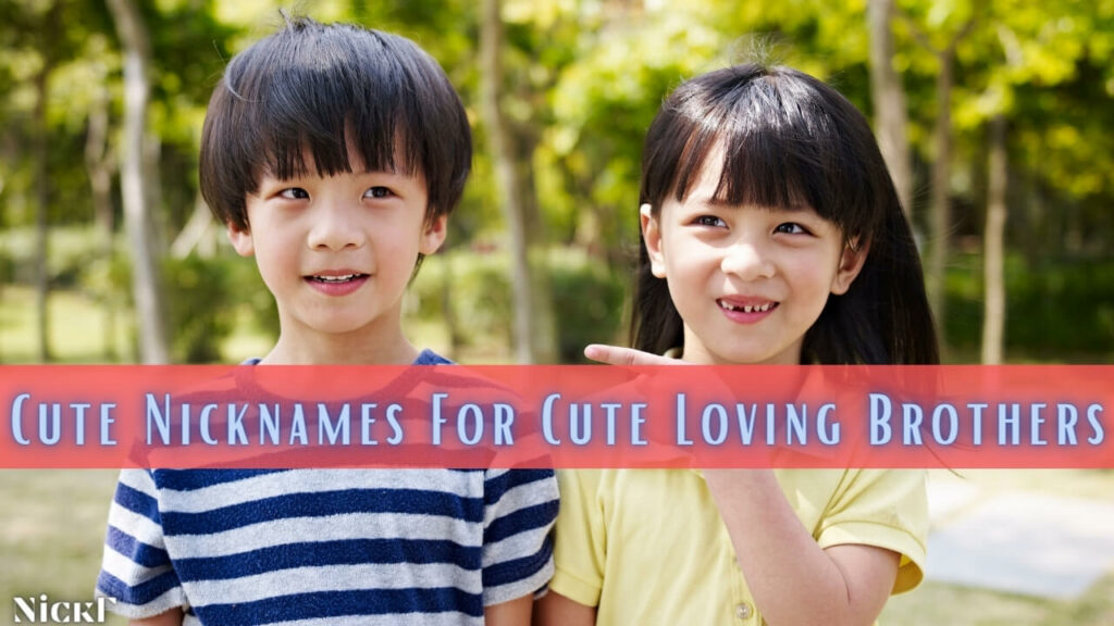 Cute Brother Nicknames For Adorable Brothers