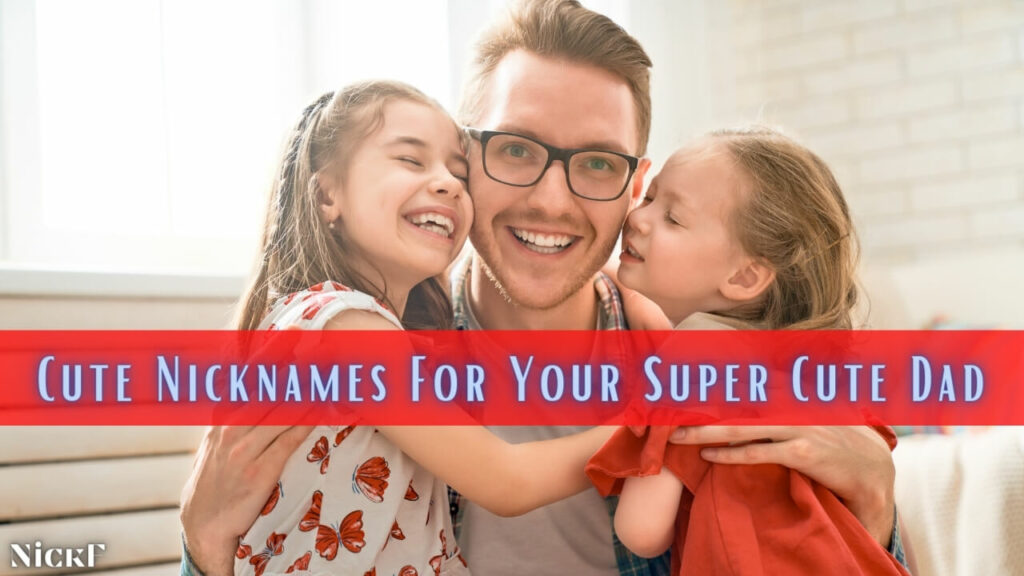 Cute Father Nicknames For Your Dad