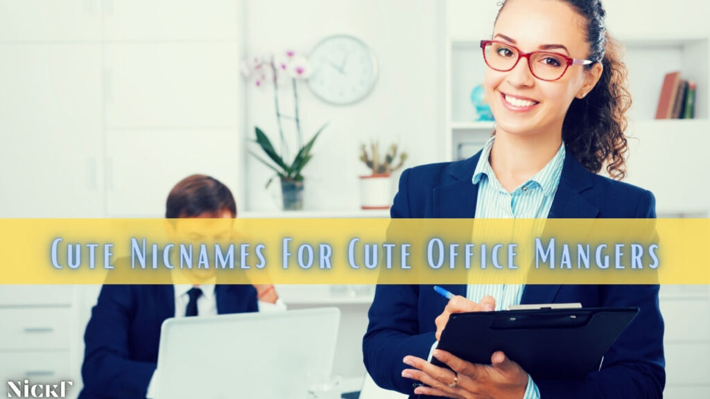 Cute Nicknames For Office Managers