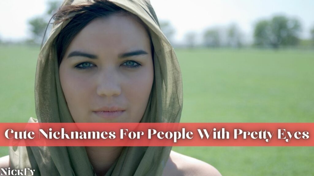 Cute Nicknames For People With Pretty Eyes