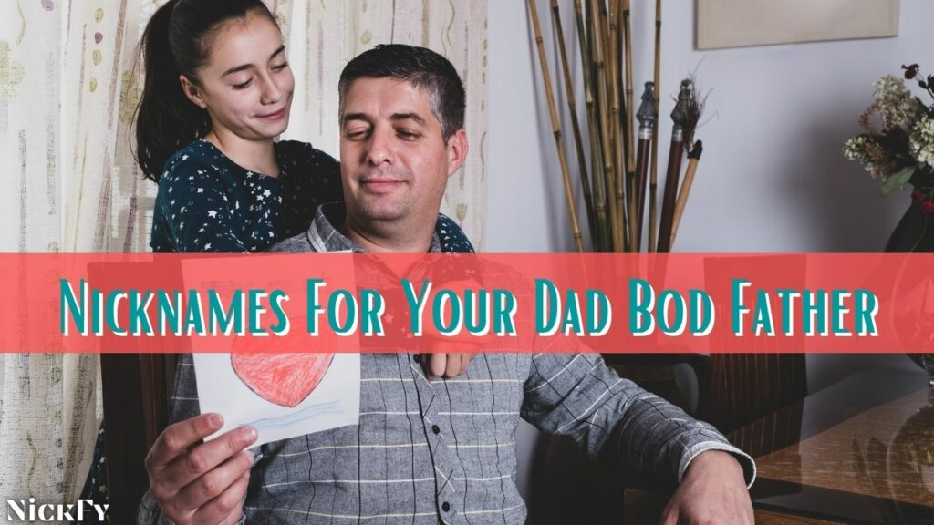 Dad Bod Nicknames For Dad Bod Fathers