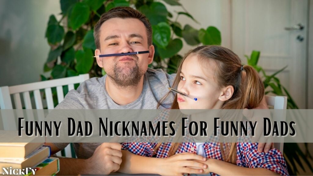 Funny Dad Nicknames For Your Funny Father