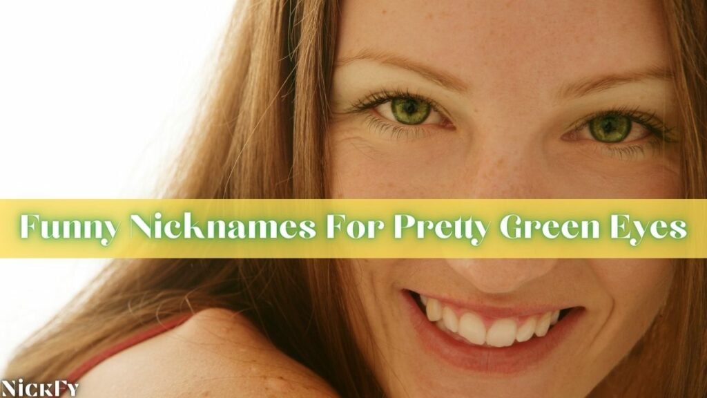 Funny Green Eyes Nicknames For People With Green Eyes