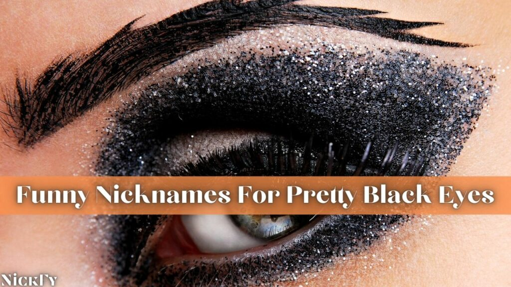 Funny Cute Nicknames For People With Black Eyes