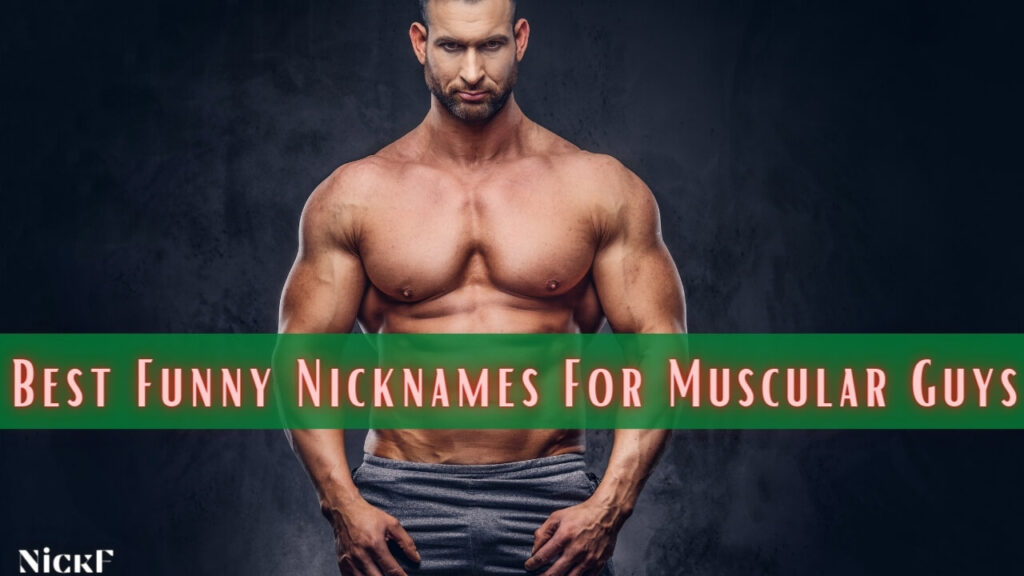 Funny Nicknames For Muscular Guys