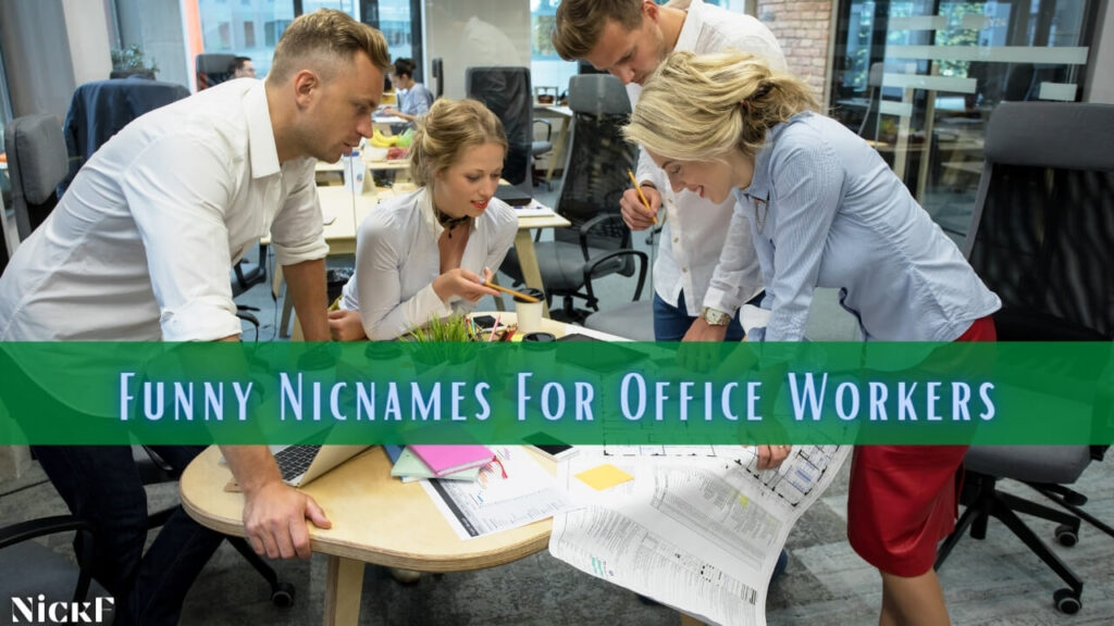 Funny Nicknames For Office Workers