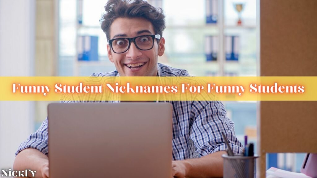 Funny Nicknames For Students