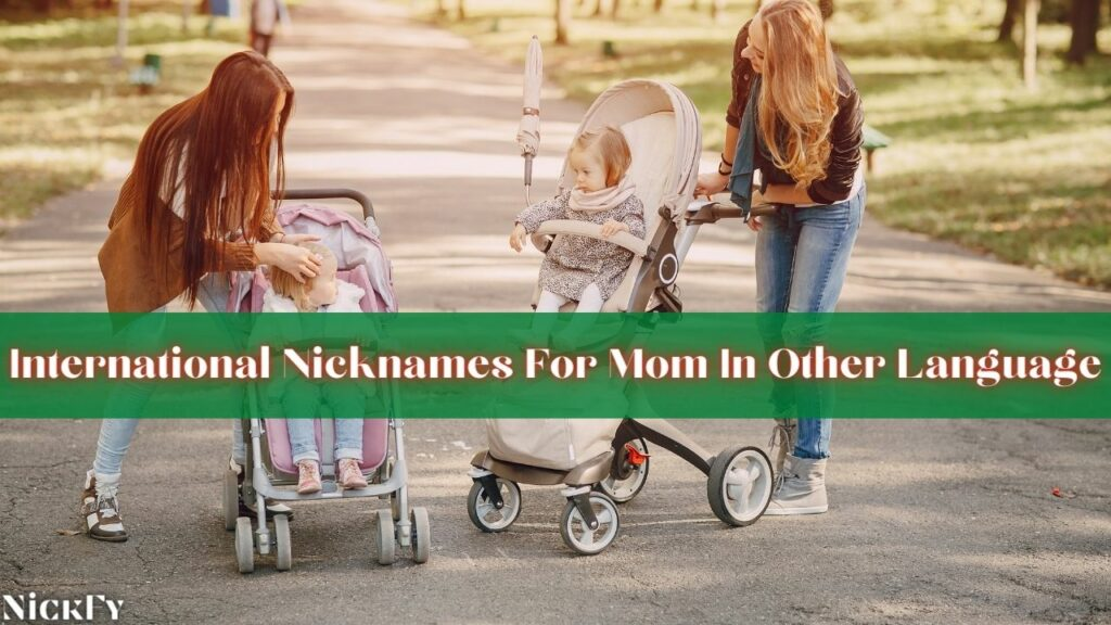 International Mom Nicknames In Other Languages