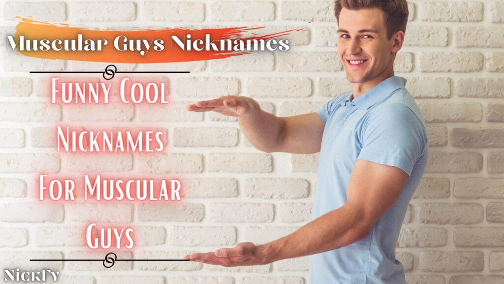 Nicknames For Muscular Guys | Cool Funny Nicknames For Muscular Guys