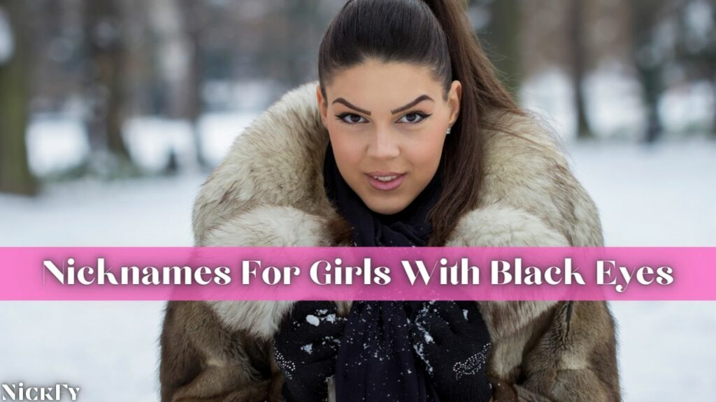 Nicknames For Girls With Black Eyes