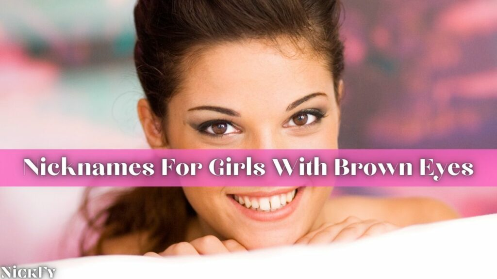 Brown Eyed Girl Nicknames For Girls With Brown Eyes