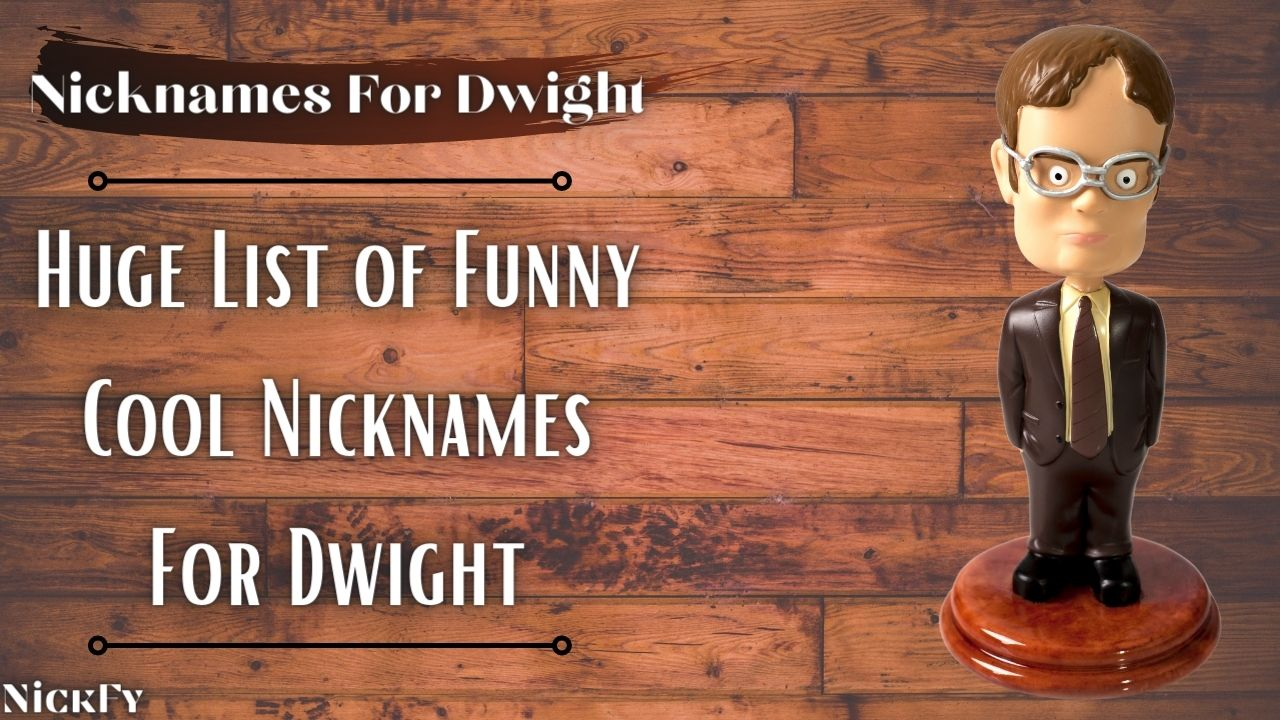 Nicknames For Dwight   Funny Cool Nicknames For Dwight