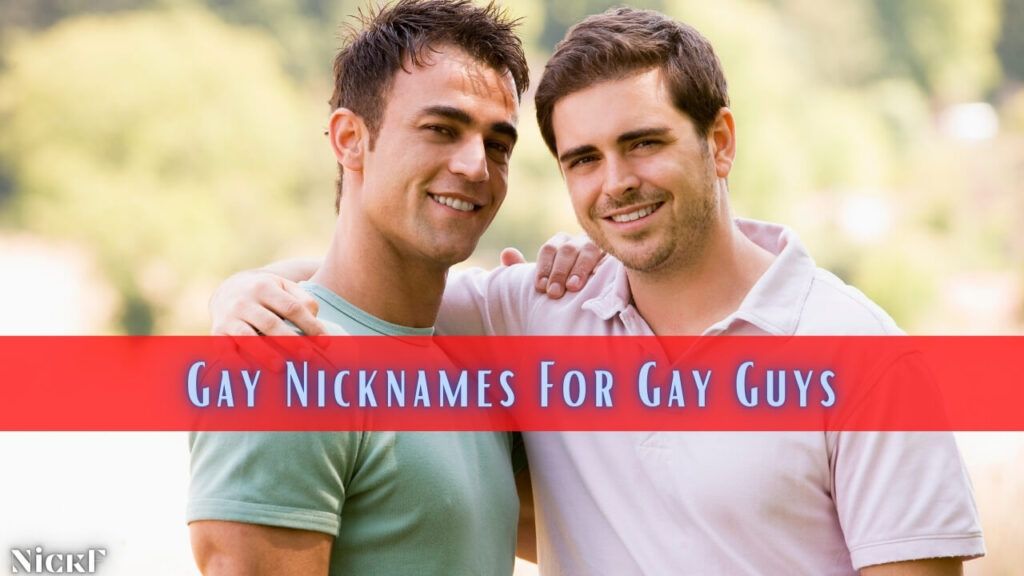 Nicknames For Gay Guys | Funny Cute Nicknames For Gay Guys