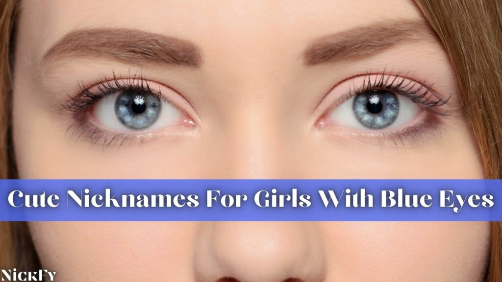 Blue Eyed Nicknames For Girls With Blue Eyes