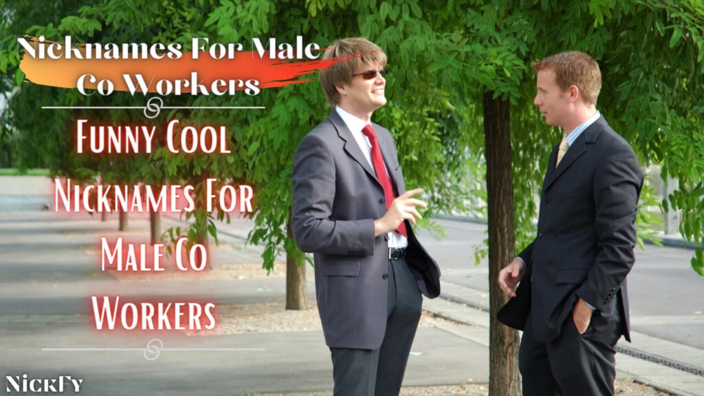 Nicknames For Male Co-Workers | Funny Cool Nicknames For Male Co-Workers