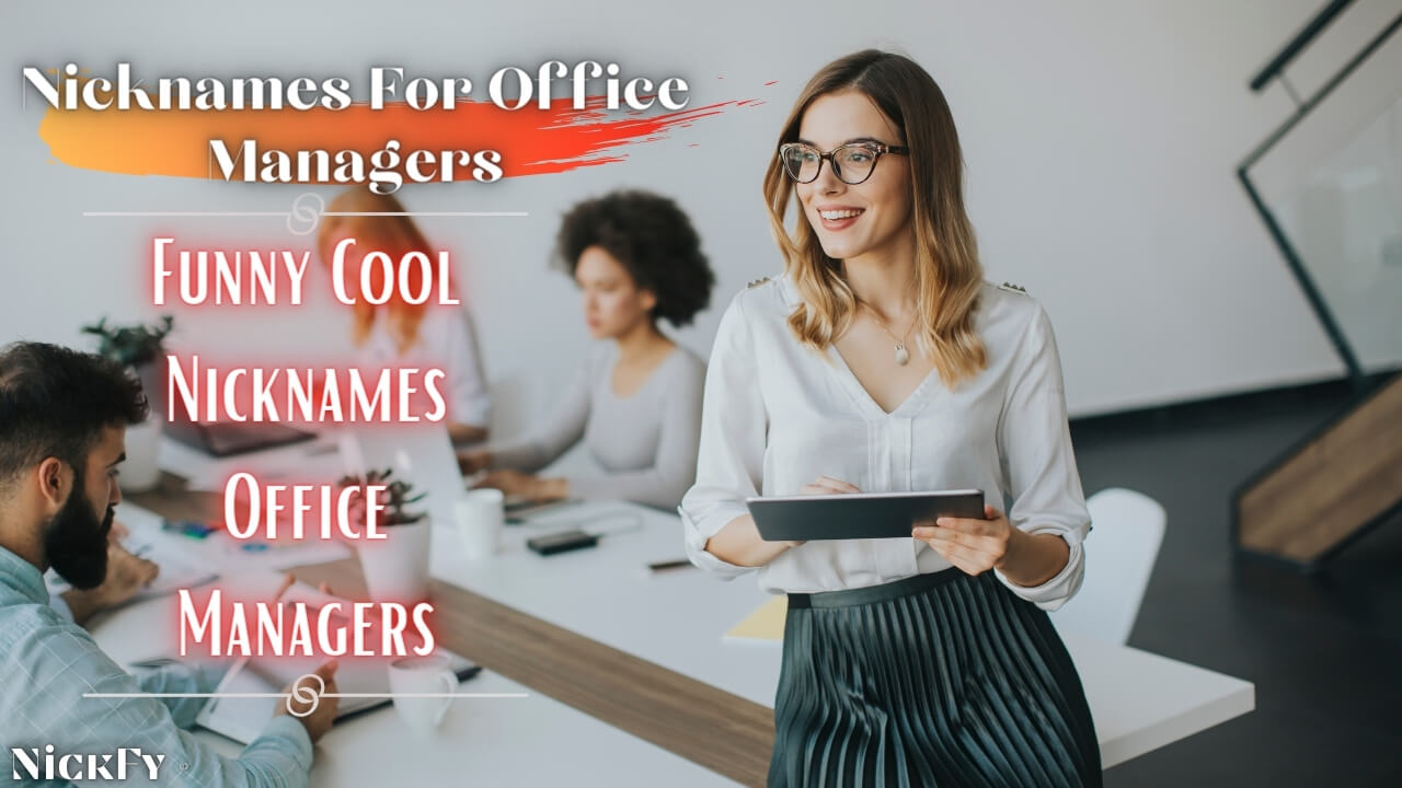 Nicknames For Office Managers | Funny Cool Office Manager Nicknames