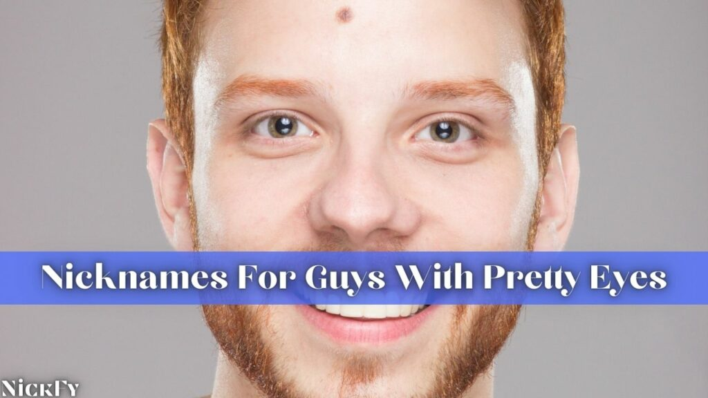 Nicknames For Guys With Pretty Eyes
