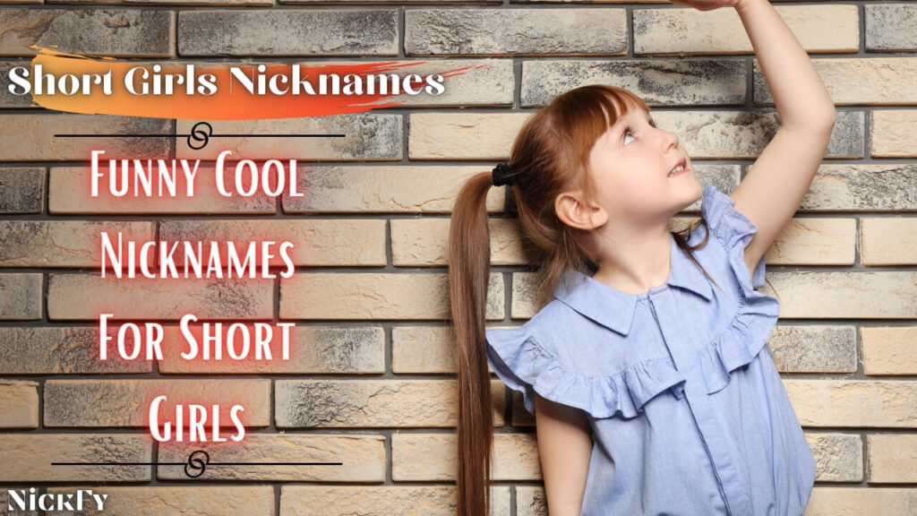Nicknames For Short Girls | Cute Funny Nicknames For Short Girls