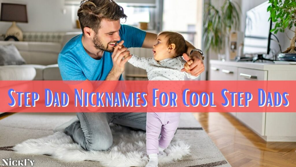 Step Dad Nicknames For Step Fathers